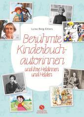 Berühmte Kinderbuchautorinnen und ihre Heldinnen und Helden Cover