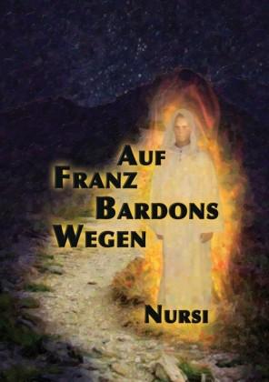 Auf Franz Bardons Wegen