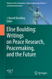 Elise Boulding: Writings on Peace Research, Peacemaking, and the Future
