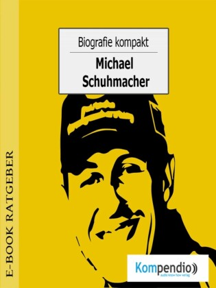 Biografie kompakt - Michael Schumacher