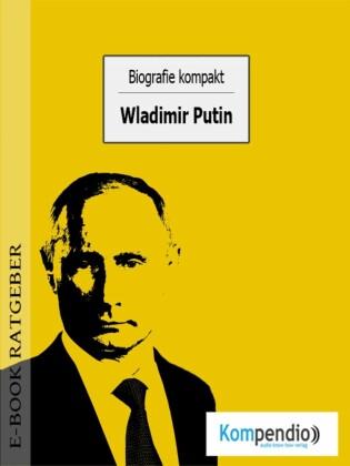Biografie kompakt: Wladimir Putin