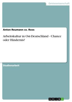Arbeitskultur in Ost-Deutschland - Chance oder Hindernis?
