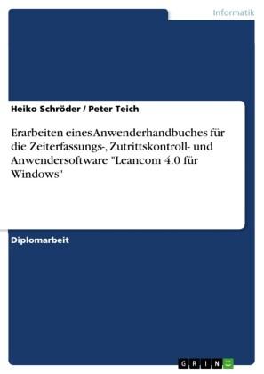 Erarbeiten eines Anwenderhandbuches für die Zeiterfassungs-, Zutrittskontroll- und Anwendersoftware 'Leancom 4.0 für Windows'