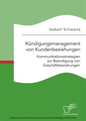 Kündigungsmanagement von Kundenbeziehungen: Kommunikationsstrategien zur Beendigung von Geschäftsbeziehungen