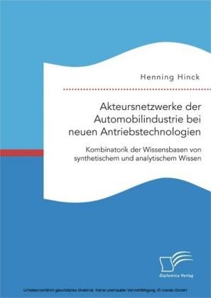 Akteursnetzwerke der Automobilindustrie bei neuen Antriebstechnologien: Kombinatorik der Wissensbasen von synthetischem und analytischem Wissen