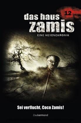 Das Haus Zamis 12 - Sei verflucht, Coco Zamis!