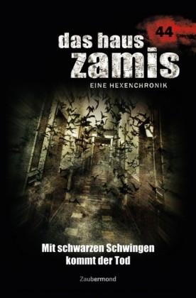 Das Haus Zamis 44 - Mit schwarzen Schwingen kommt der Tod