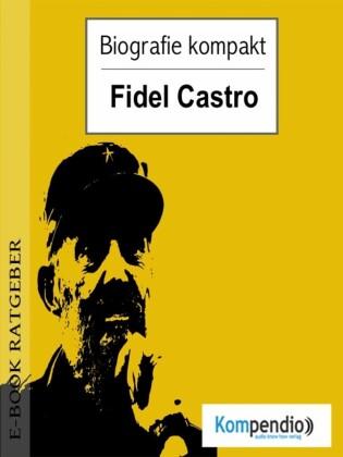 Biografie kompakt - Fidel Castro