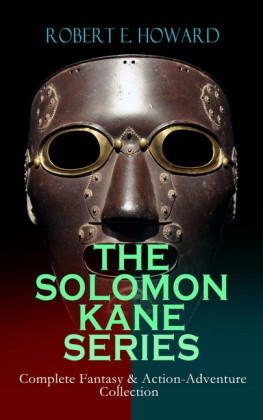 THE SOLOMON KANE SERIES - Complete Fantasy & Action-Adventure Collection