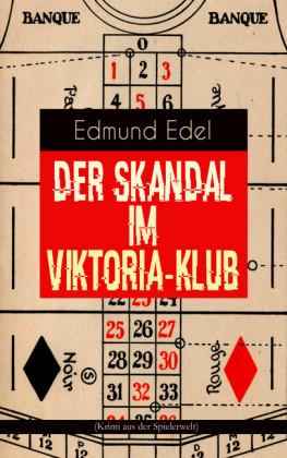 Der Skandal im Viktoria-Klub (Krimi aus der Spielerwelt)