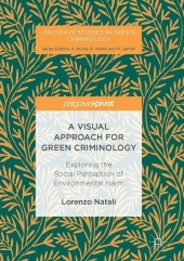 A Visual Approach for Green Criminology