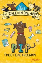 Die Schule für kleine Hunde - Pip findet eine Freundin Cover