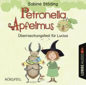 Petronella Apfelmus - Überraschungsfest für Lucius, 1 Audio-CD Cover