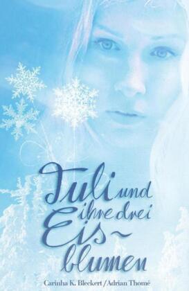 Tuli und ihre drei Eisblumen - Tuli and the three ice flowers