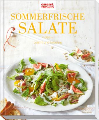 Sommerfrische Salate - Leicht und knackig