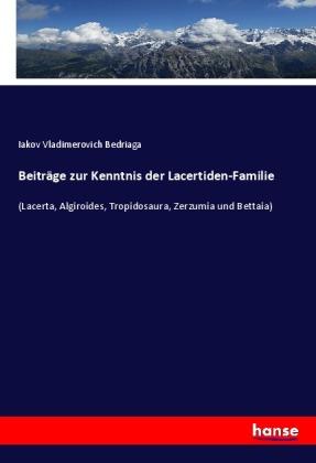 Beiträge zur Kenntnis der Lacertiden-Familie