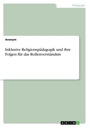 Inklusive Religionspädagogik und ihre Folgen für das Rollenverständnis