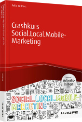 Crashkurs Social.Local.Mobile-Marketing - inkl. Arbeitshilfen online Cover