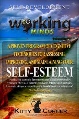 Working Minds: A Proven Program of Cognitive Techniques for Assessing, Improving, and Maintaining Your Self-Esteem
