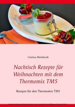 Nachtisch Rezepte für Weihnachten mit dem Thermomix TM5