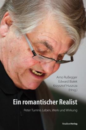 Ein romantischer Realist - Peter Turrinis Leben, Werk und Wirkung
