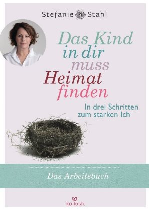 Das Kind In Dir Muss Heimat Finden Stefanie Stahl 9783424631432 Bucher Lebensfuhrung Borromedien De