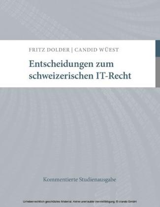 Entscheidungen zum schweizerischen IT-Recht