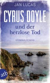 Cyrus Doyle und der herzlose Tod Cover