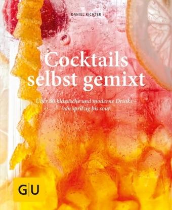 Cocktails selbst gemixt | Daniel Richter | 9783833858260 | Bücher ...