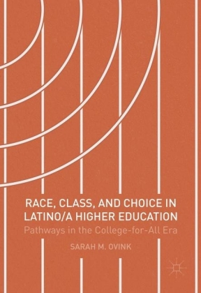 Race, Class, and Choice in Latino/a Higher Education