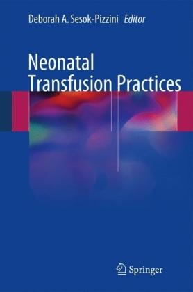 Neonatal Transfusion Practices