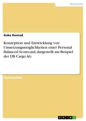 Konzeption und Entwicklung von Umsetzungsmöglichkeiten einer Personal Balanced Scorecard, dargestellt am Beispiel der DB Cargo AG