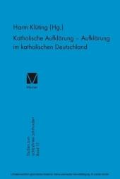 Katholische Aufklärung - Aufklärung im katholischen Deutschland
