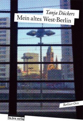 Mein altes West-Berlin