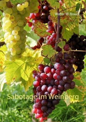 Sabotage im Weinberg