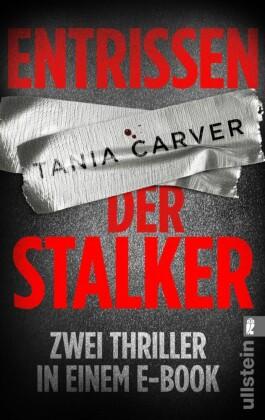 Entrissen / Der Stalker
