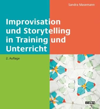 Improvisation und Storytelling in Training und Unterricht