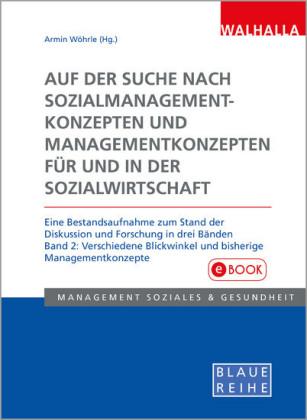 Auf der Suche nach Sozialmanagementkonzepten und Managementkonzepten für und in der Sozialwirtschaft Band 2