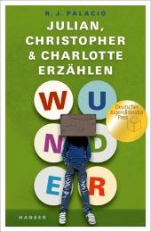 Wunder - Julian, Christopher und Charlotte erzählen
