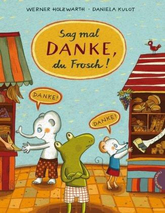 Cover des Mediums: Sag mal danke, du Frosch!