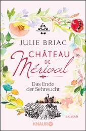 Château de Mérival. Das Ende der Sehnsucht