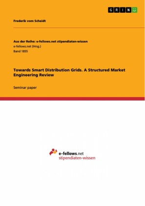 Towards Smart Distribution Grids. A Structured Market Engineering Review