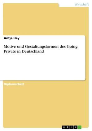 Motive und Gestaltungsformen des Going Private in Deutschland