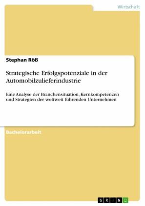 Strategische Erfolgspotenziale in der Automobilzulieferindustrie