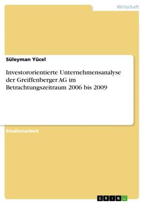 Investororientierte Unternehmensanalyse der Greiffenberger AG im Betrachtungszeitraum 2006 bis 2009