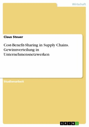 Cost-Benefit-Sharing in Supply Chains. Gewinnverteilung in Unternehmensnetzwerken
