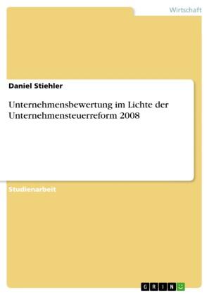 Unternehmensbewertung im Lichte der Unternehmensteuerreform 2008