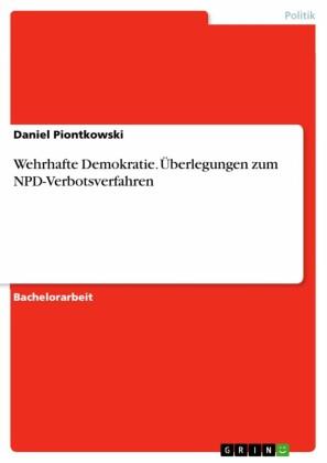 Wehrhafte Demokratie. Überlegungen zum NPD-Verbotsverfahren