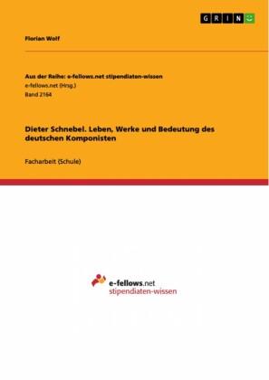 Dieter Schnebel. Leben, Werke und Bedeutung des deutschen Komponisten