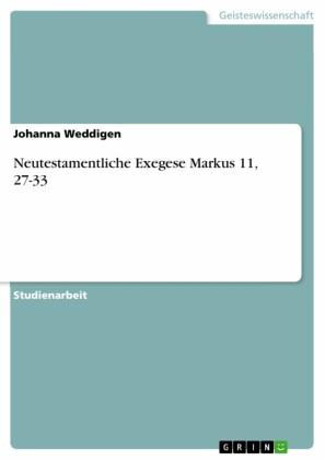 Neutestamentliche Exegese Markus 11, 27-33